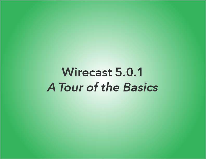 Wirecast_v5_TheBasics