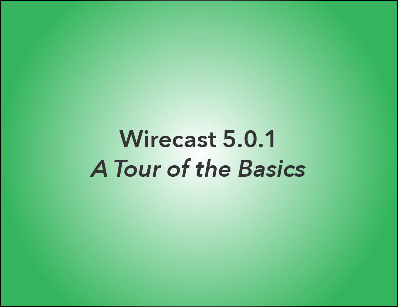 Wirecast_v5_TheBasics